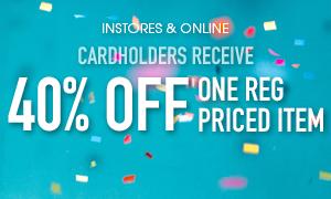 Cardholders get 40% off one item