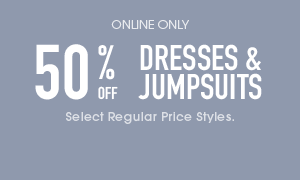 Online Only 50% off Dresses and Jumpsuits