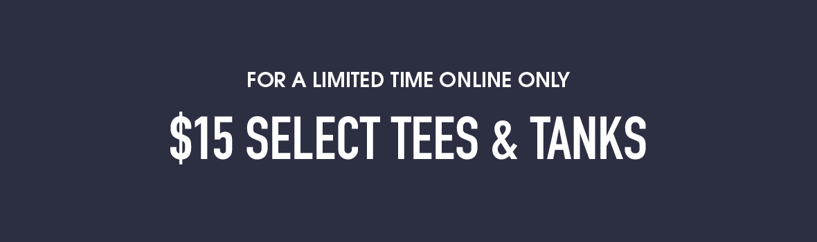 select women's tees $15 online only
