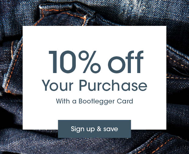 Take an extra 10% off your order with a Bootlegger Card